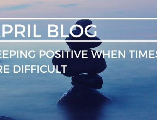 Keeping positive when times are difficult